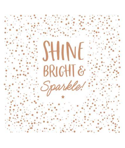 Shine Bright & Sparkle Greetings Card