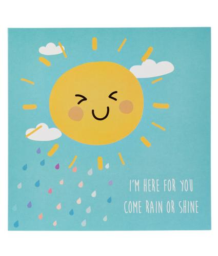 I'm Here For You, Come Rain Or Shine Card