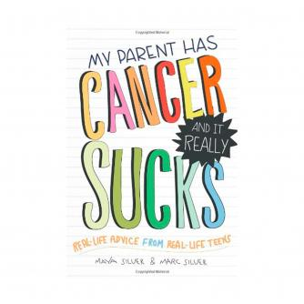 My Parent Has Cancer And It Really Sucks Book