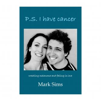 P.S I Have Cancer by Mark Sims Book